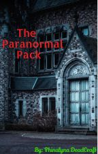 The Paranormal Pack! [Complete] by WoofMiss