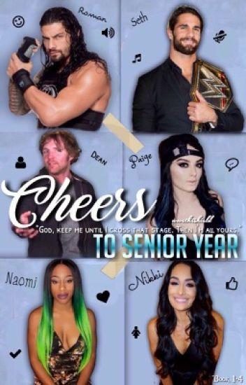 Cheers to Senior Year (WWE high school Fan-fic)