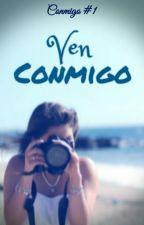 Ven conmigo [Conmigo #1] by Nati_013