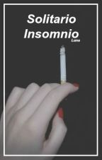 Solitario Insomnio. by Boring-Princess