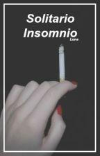 Solitario Insomnio. by Boring-Princess