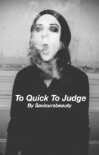 To Quick To Judge (Bad Boys) {Motionless In White Fanfic} by savioursbeauty