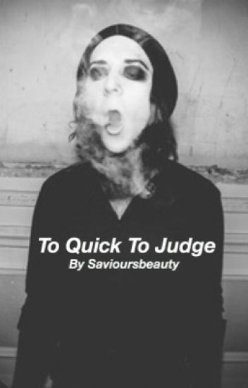 To Quick To Judge (Bad Boys) {Motionless In White Fanfic}
