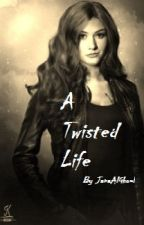 A twisted life(completed) by JanaAlGhoul
