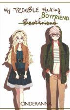 ≪My Troublemaking Bestfriend/Boyfriend≫ by vantesthetic