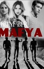Abim Bir Mafya (Bitti) by bayan_linde
