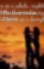 The Heartbreak Diaries by LoveRaych