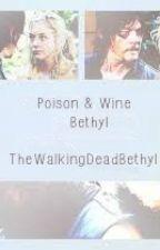 Poison & Wine - Bethyl by TheWalkingDeadBethyl