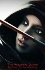 The Assassin Queen (Book Four) by flamefox2spiritowl