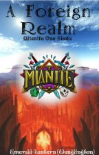A Foreign Realm (Mianite One-Shots) by AR_Johnson