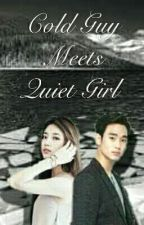 Cold Guy Meets Quiet Girl [Completed] by shatrixzso