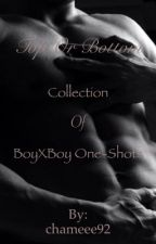 Top Or Bottom? Collection of BoyxBoy One-shots by ToruKa92