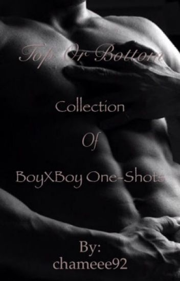 Top Or Bottom? Collection of BoyxBoy One-shots
