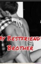 My Bestfriend's Brother by Lulu_Mei