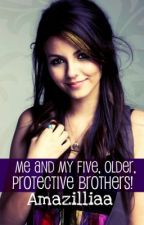 Me and My Five, Older, Protective Brothers by Amazilliaa