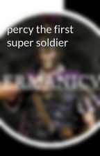 percy the first super soldier by ephraimsegal