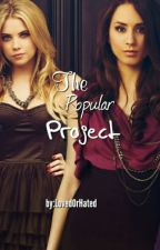 The Popular Project by LovedOrHated