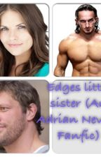 Edges little sister (An Adrian Neville FanFic)#Watty2016 by Wrestling_Lover123