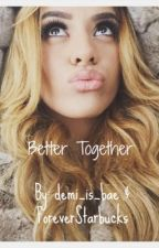 Better Together (Dinah/ you)[ON HOLD] by demi_is_bae