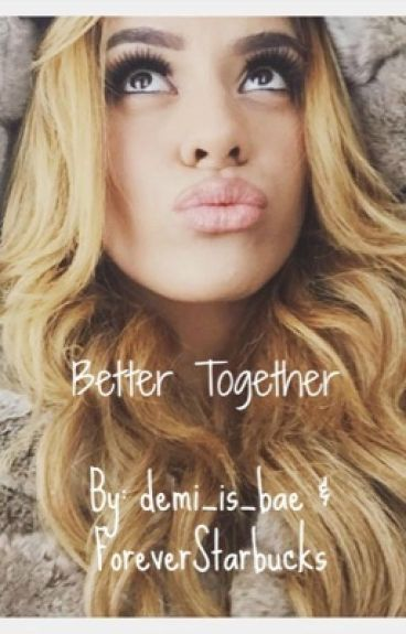Better Together (Dinah/ you)