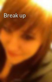 Break up by Haleybear265