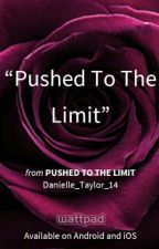 Pushed To The Limit (Malak Watson and Jaden Rosa) by Danielle_Taylor_15