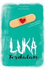 Luka Terdalam by Kristiana_dee