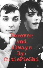 Forever And Always(Frerard) by CutiePieShi