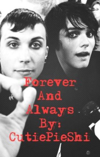 Forever And Always(Frerard)