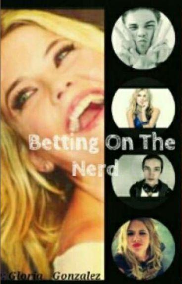 Betting on the Nerd