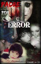 Padre Por Error [Taka/One Ok Rock] by Yamila125