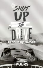 Shut Up and Drive by ipulrs