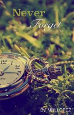 Never Forget (Sequel to The Witch's Daughter) by MHLLOPEZ