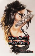 Bikers, Chains and Bad Boys by SamanthaKAllison