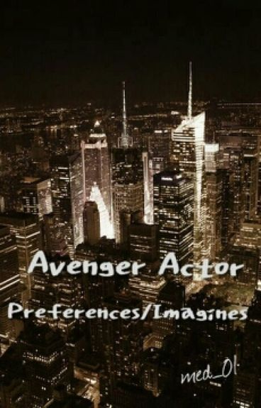 Avenger Actor Imagines/Preferences
