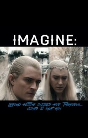 IMAGINE: Legolas getting injured and Thranduil comes to save him