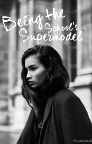 Being the School's Supermodel