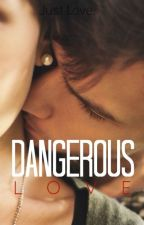 Dangerous Love. (Français) by MirraSy