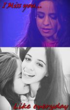 I Miss you... Like everyday / One shot camren by Jergi_Lern