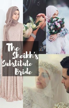The Sheikh's Substitute Bride by Muslimah_0125