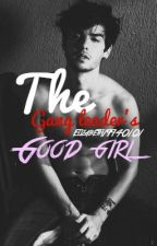 The Gang Leader's  Good Girl by Elizabeth19940101