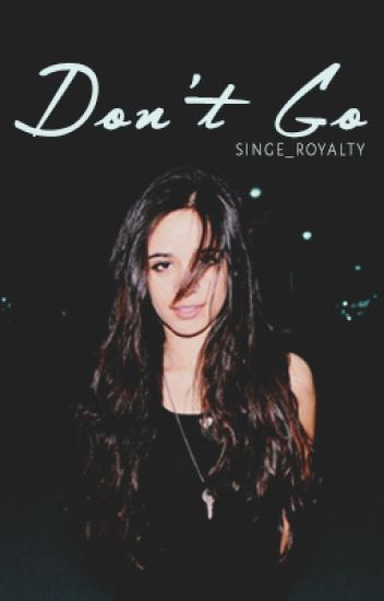 Don't Go ~ Camila/You