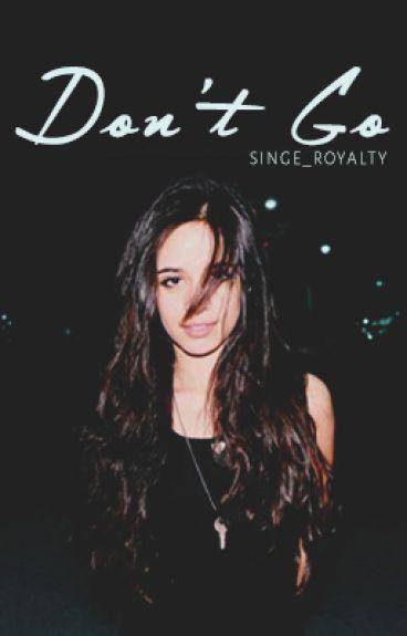 Don't Go ~ Camila/You