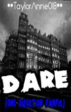 Dare (One Direction Horror Fanfic) by TaylorAnne018