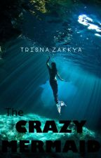 The Crazy mermaid by TrisnaZakyya