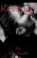 Revenge  #wattys2015 by lloves2read89