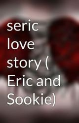 seric love story ( Eric and Sookie) by febezlol