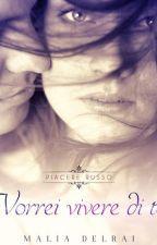 Vorrei vivere di te (Piacere Russo II) - Anteprima Self-publishing by MaliaDelrai