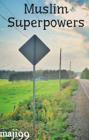 Muslim Superpowers by theAMTG
