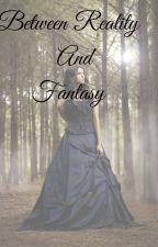 Between Reality and Fantasy (Wattys) by jawna09